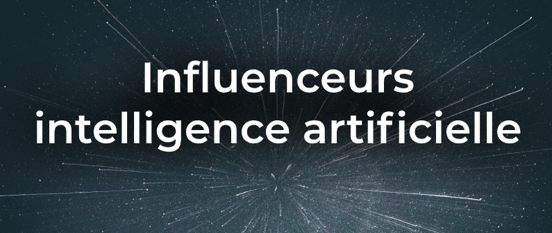 les influenceurs de l'intelligence artificielle