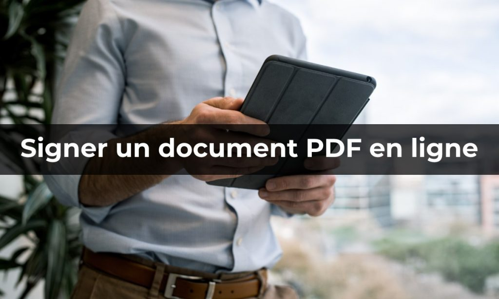 signer document en ligne pdf conformite securite